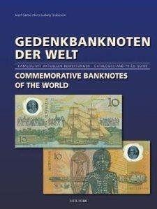 Gedenkbanknoten der Welt - Commemorative Banknotes of the World: Katalog mit aktuellen Bewertungen - Catalogue and Price Guide - Zweisprachig Deutsch - Englisch / Bilingual in German / English (the world's first catalog, which describes and evaluates all commemorative banknotes) by Hans L. Grabowski / Josef Gerber http://www.amazon.com/dp/B00DN1MW72/ref=cm_sw_r_pi_dp_aukuvb08VKY4N