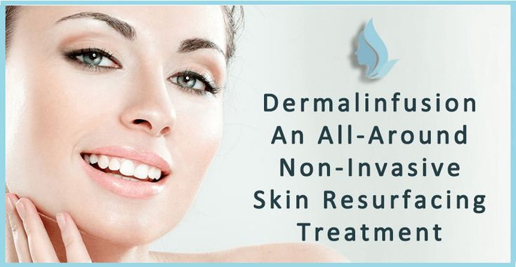 Dermalinfusion – An All-Around Non-Invasive Skin Resurfacing Treatment