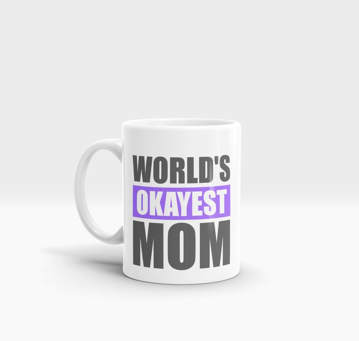 World's Okayest Mom Mug / Mother's Day Mug / Mother's Day Gift / Custom Mother's Day / Personalized Mother's Day Gift / Funny Mother's Day by SimplyDebz on Etsy