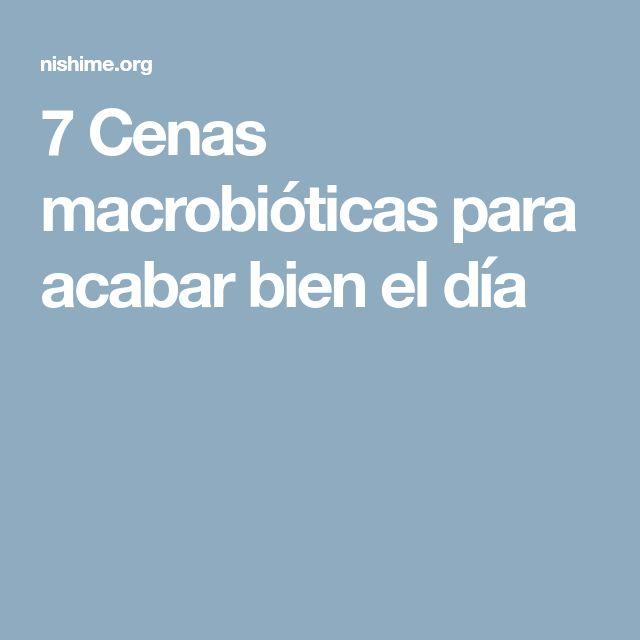7 Cenas macrobióticas para acabar bien el día