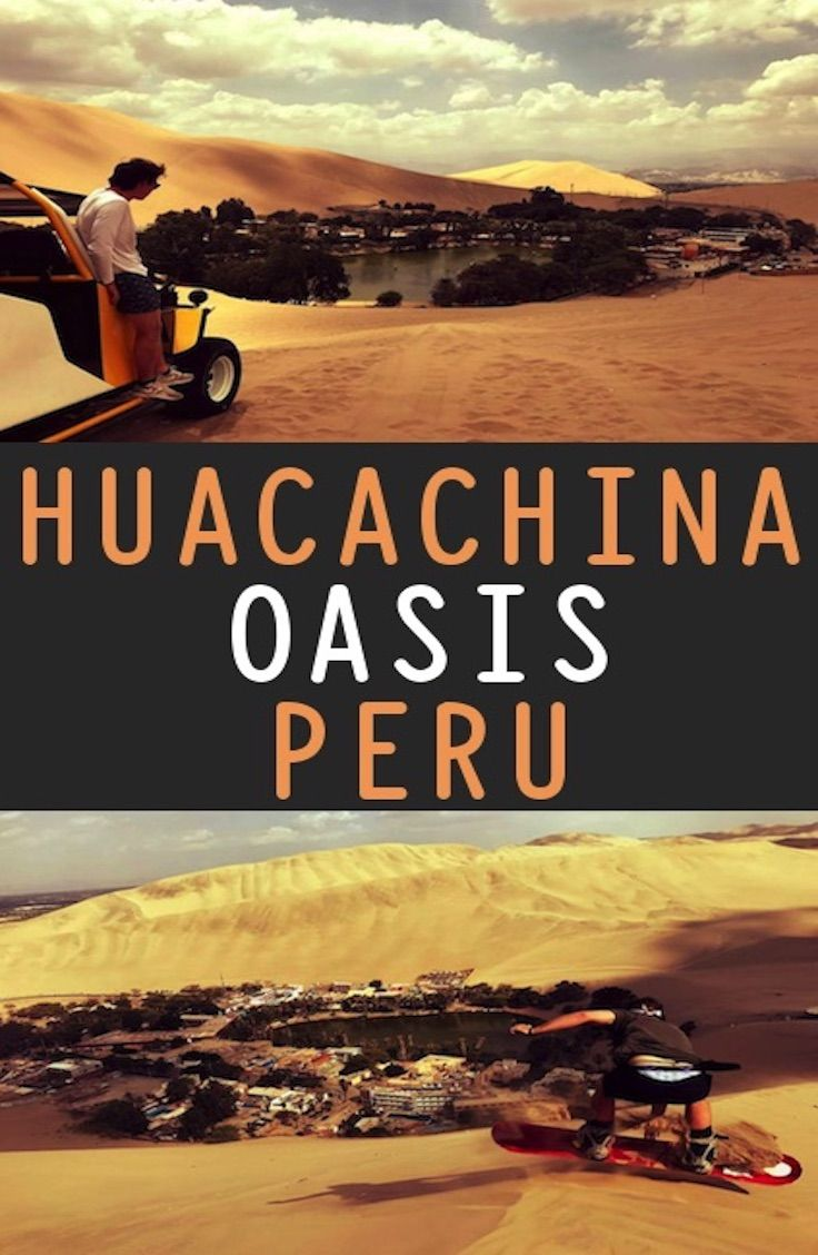 Huacachina Oasis - Peru: Complete Guide