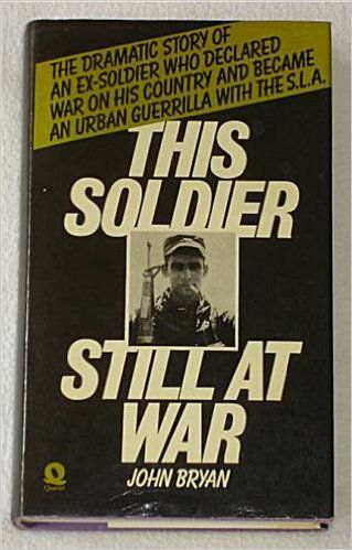This Soldier Still at War: True Story of Joe Remiro and the Symbionese Liberation Army: Amazon.co.uk: John Bryan: 9780704321045: Books