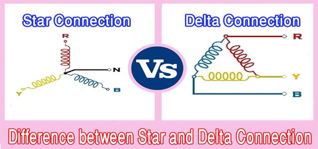 Star Connection vs Delta Connection - Difference between Star and Delta Connection