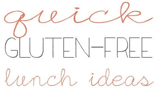 quick, gluten-free lunch ideas #glutenfree