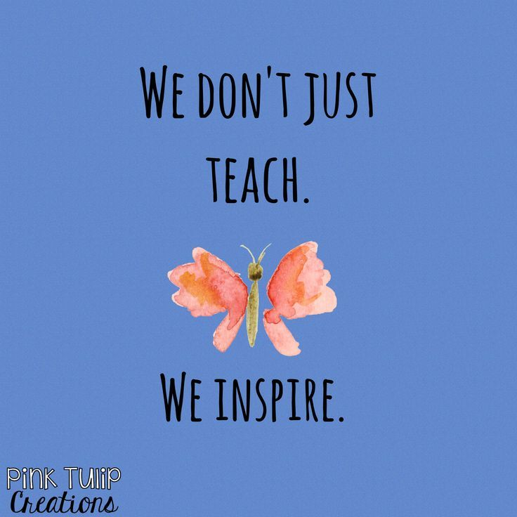 We don't just teach. We inspire… teaching quotes, educational, education, teacher, learning, developing, motivational, inspirational, children