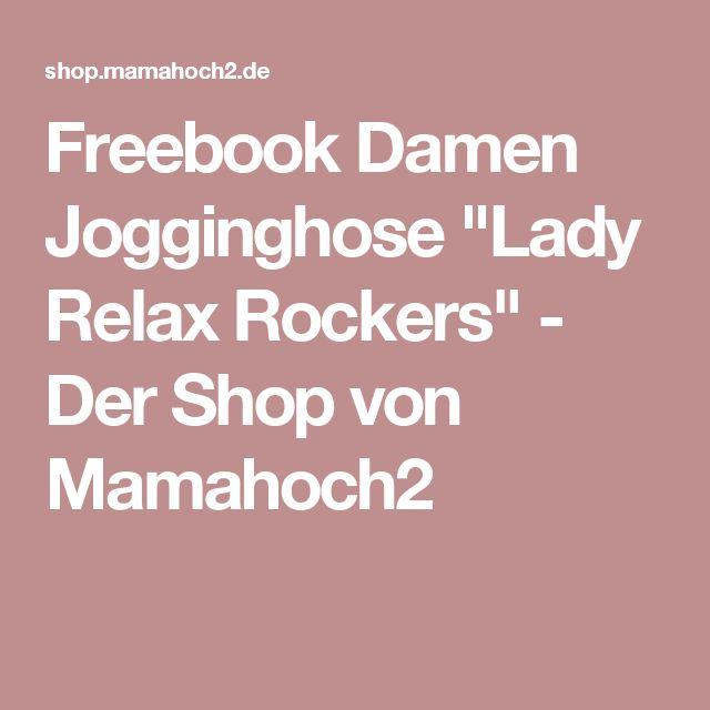 "Freebook Damen Jogginghose ""Lady Relax Rockers"" - Der Shop von Mamahoch2"