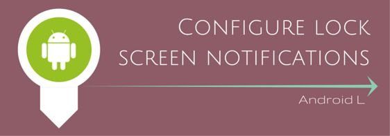 How to Configure Lock Screen Notifications in Android Lollipop 5.0