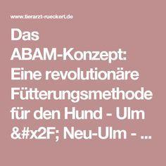 Das ABAM-Konzept: Eine revolutionäre Fütterungsmethode für den Hund - Ulm / Neu-Ulm - Kleintierpraxis Ralph Rückert