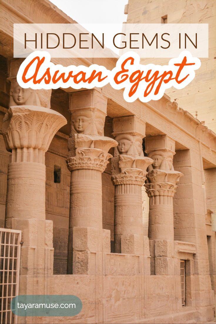 Hidden Gems In Aswan Egypt In 2020 Aswan Egypt Egypt Travel