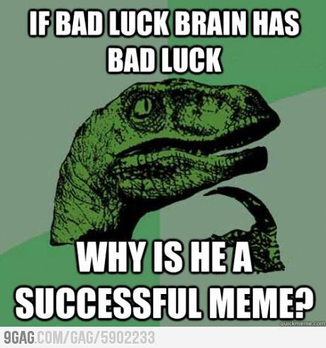 Philosoraptor on Bad Luck Brian