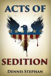Acts of Sedition by Dennis Stephan - OnlineBookClub.org Book of the Day! @OnlineBookClub