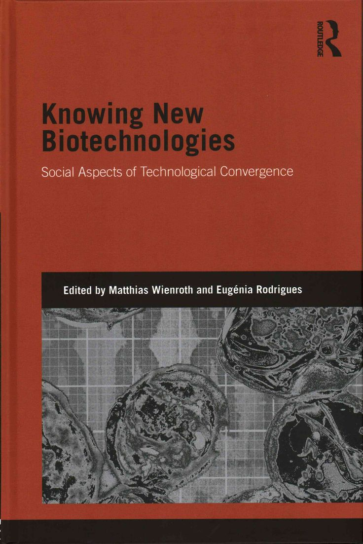 Knowing New Biotechnologies: Social aspects of technological convergence