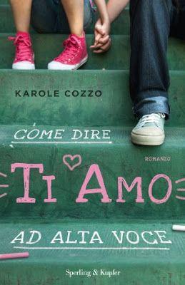 """Leggere Romanticamente e Fantasy: Da oggi in libreria """"Come dire ti amo ad alta…"""