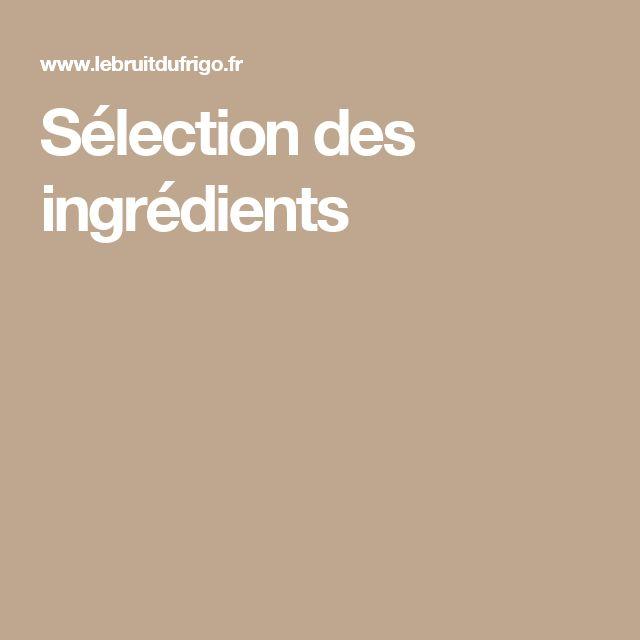 Sélection des ingrédients