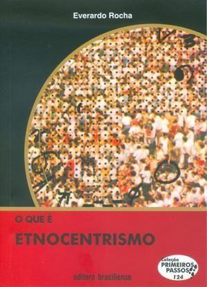 O Que É Etnocentrismo - Col. Primeiros Passos