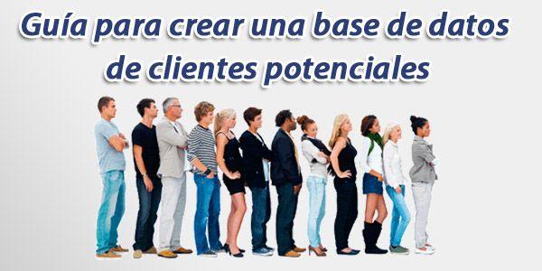 crear base datos clientes potenciales Guía para crear una base de datos de clientes potenciales
