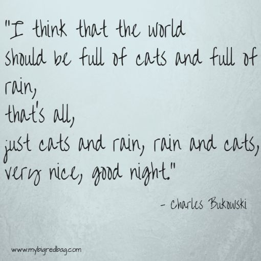 """""""I think that the world should be full of cats and full of rains"""". - Charles Bukowski. Possibly the best quote about rains! (Beg to differ on cats!) #WaitingForRains #Monsoons #Poetry"""