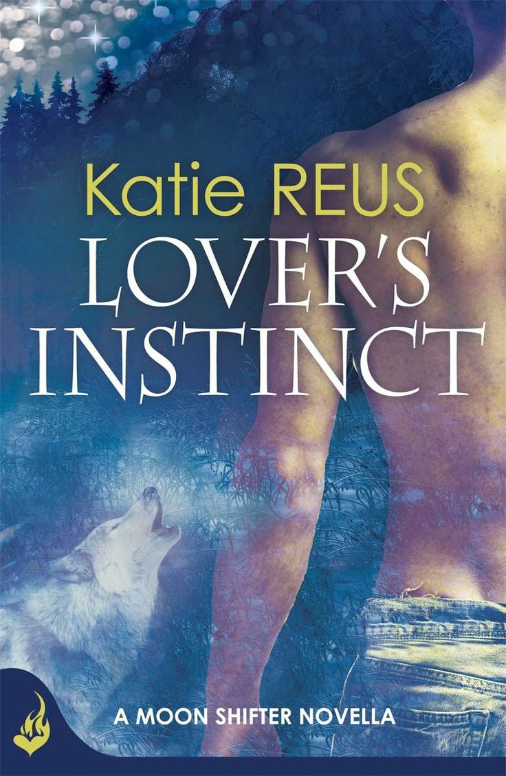 Lover's Instinct: Moon Shifter enovella - Kindle edition by Katie Reus. Romance Kindle eBooks @ Amazon.com.