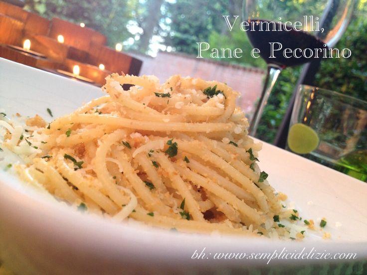Vermicelli, Pane e Pecorino | Semplici Delizie