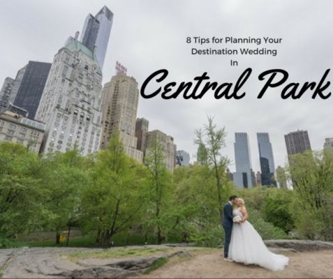 Eight Tips for Planning a Destination Wedding in Central Park, New York