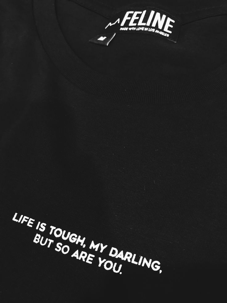LIFE IS TOUGH, MY DARLING. BUT SO ARE YOU. - Feline Co.