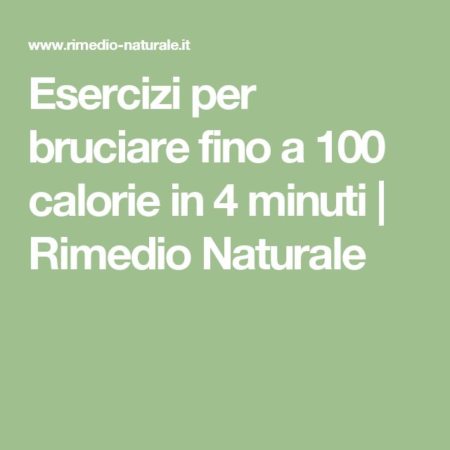 Esercizi per bruciare fino a 100 calorie in 4 minuti | Rimedio Naturale