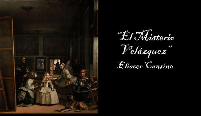 7ª sesión, 10M: El misterio Velázquez, Eliacer Cansino.