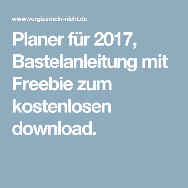 Planer für 2017, Bastelanleitung mit Freebie zum kostenlosen download.