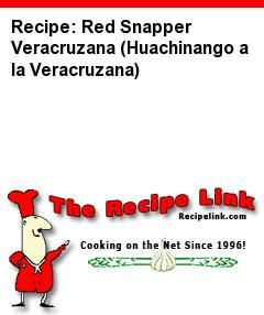 Recipe: Red Snapper Veracruzana (Huachinango a la Veracruzana) - Recipelink.com