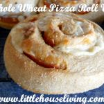 Whole Wheat Pizza Roll Ups