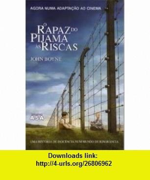 O Rapaz Do Pijama as Riscas (9789724153575) John Boyne , ISBN-10: 9724153576  , ISBN-13: 978-9724153575 ,  , tutorials , pdf , ebook , torrent , downloads , rapidshare , filesonic , hotfile , megaupload , fileserve