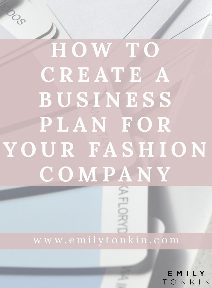 How To Create A Business Plan For Your Fashion Company Fashion Consultancy Fashion Brand Fa Fashion Business Plan Creating A Business Plan Business Fashion