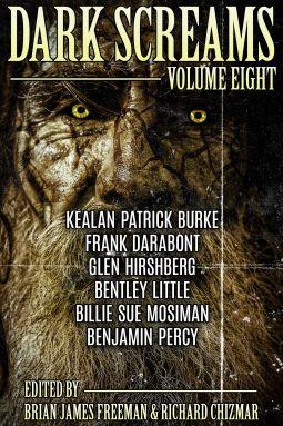 Dark Screams: Volume Eight   Kealan Patrick Burke, Frank Darabont, Bentley Little   9780399181955   Pub Date 31 Oct 2017  NetGalley