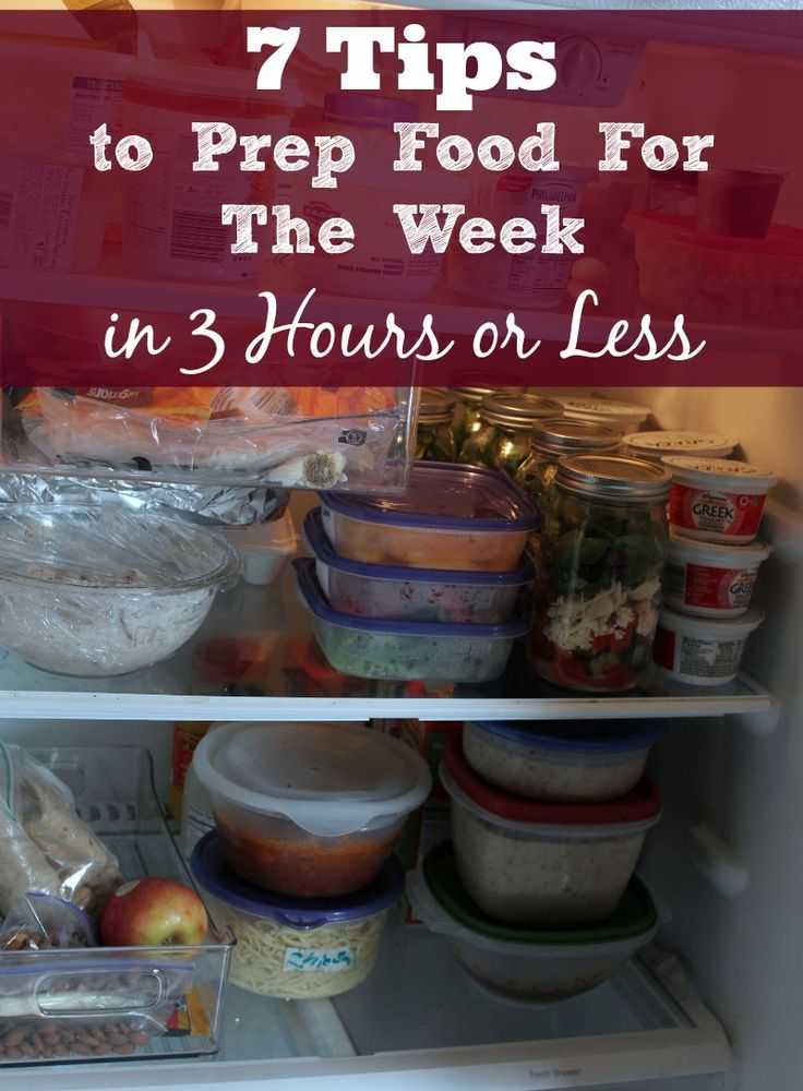 7 Tips to Prep Food For The Week in 3 Hours or Less