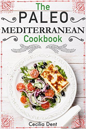 The Paleo Mediterranean Cookbook: Delicious, Healthy and Wholesome Food from The Mediterranean Coast - Kindle edition by Cecilia Dent. Cookbooks, Food & Wine Kindle eBooks @ Amazon.com.