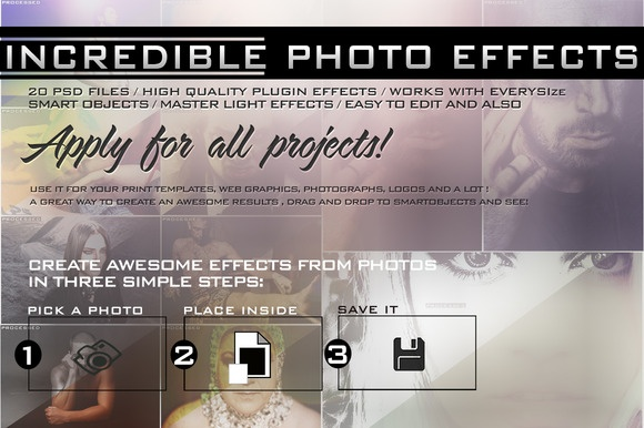 Incredible Photo Effects -20 PSD- ~~ USE IT FOR YOUR PRINT TEMPLATES, WEB GRAPHICS, PHOTOGRAPHS, LOGOS AND A LOT!.. A GREAT WAY TO CREATE AN AWESOME RESULTS, DRAG  DROP TO SMARTOBJECTS AND SEE! FEATURES  20 Psd Files, Professional Photoshop Psd templates perfect for photographers and des