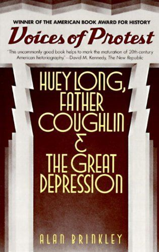 Voices of Protest: Huey Long, Father Coughlin, & the Great Depression by Alan Brinkley, http://www.amazon.com/dp/0394716280/ref=cm_sw_r_pi_dp_wCBStb1ADA5XW