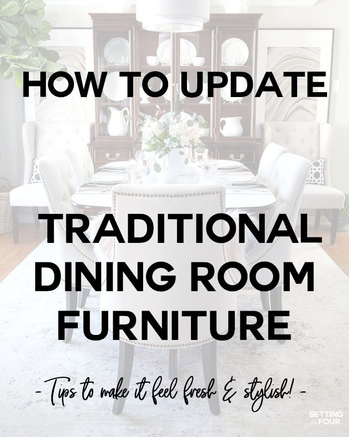How To Update Dining Room Furniture Traditional Dining Room Furniture Dining Room Updates Traditional Dining Room