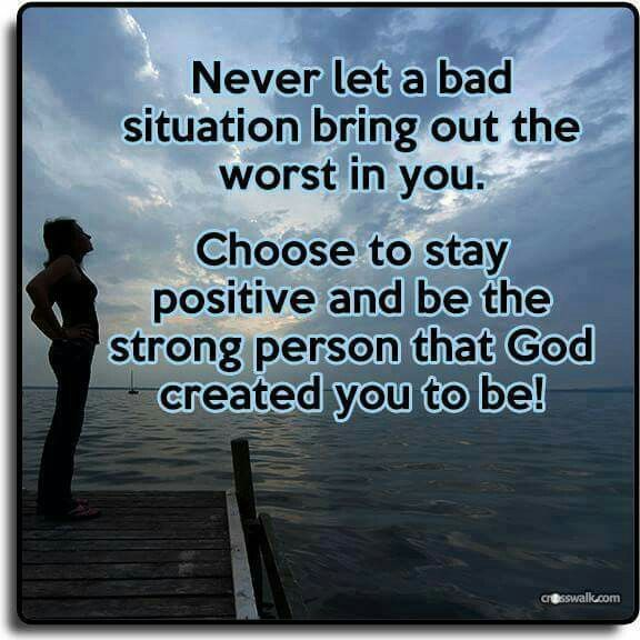 Turning A Bad Situation Into A Good One Quotes: Never Let A Bad Situation Bring Out The Worst In You