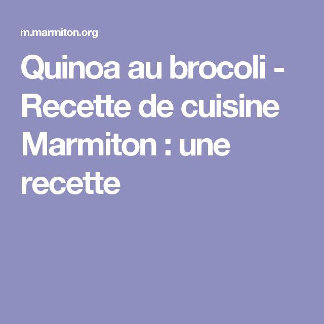 Quinoa au brocoli - Recette de cuisine Marmiton : une recette