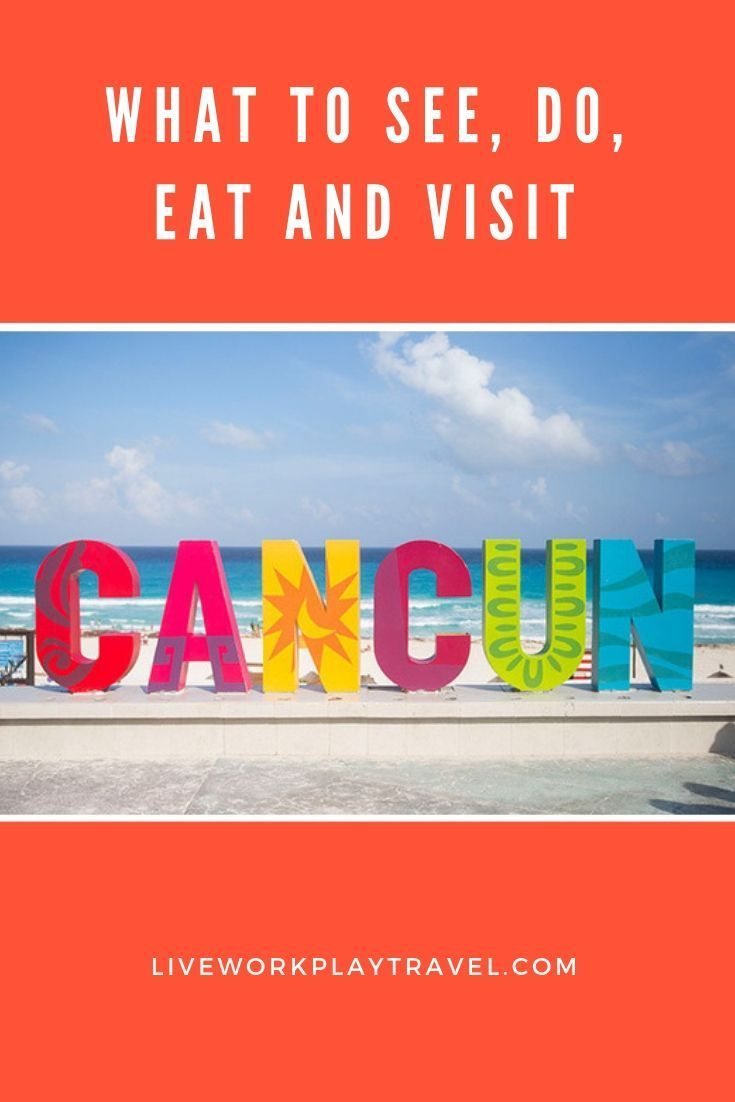 Cancun Mexico What To See Do Eat And Visit In 2020 Cancun Mexico Mexico Destinations Mexico Itinerary