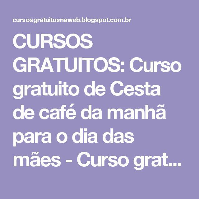 CURSOS    GRATUITOS: Curso gratuito de Cesta de café da manhã para o dia das mães - Curso gratuito pela internet