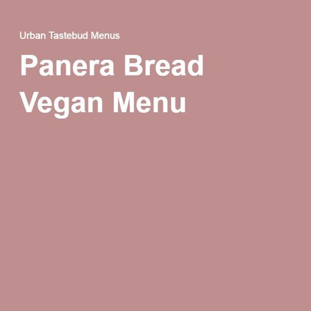 Panera Bread Vegan Menu | Vegan menu Panera bread Vegan