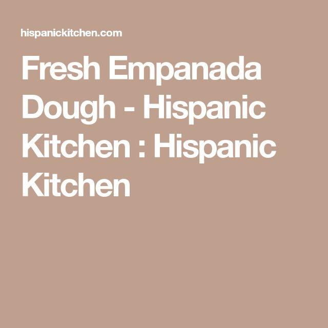 Fresh Empanada Dough - Hispanic Kitchen : Hispanic Kitchen
