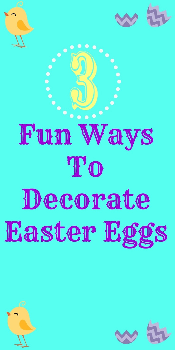 3 Fun Ways To Decorate Easter Eggs With Kids