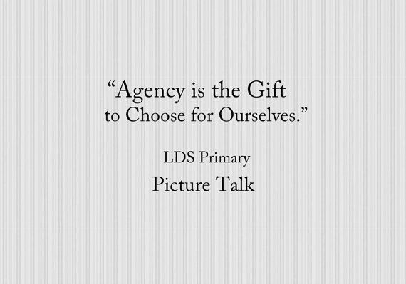 Agency is the Gift To Choose for Ourselves Picture LDS Primary Talk by SunBeamers $1 Choose the Right