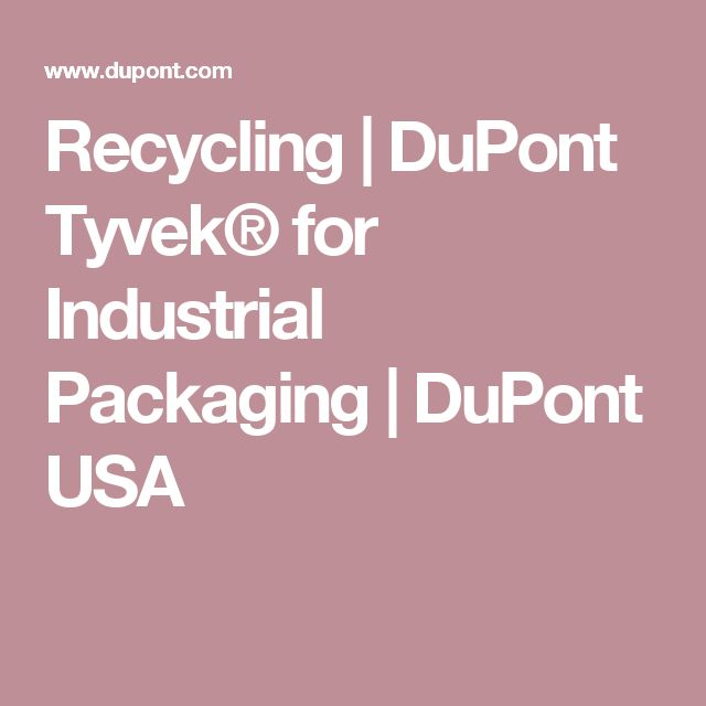 Recycling | DuPont Tyvek® for Industrial Packaging | DuPont USA