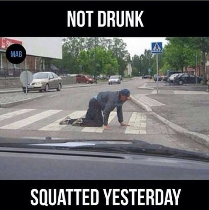 Not drunk...squatted yesterday. #legday #workoutfunny #strengthtraining