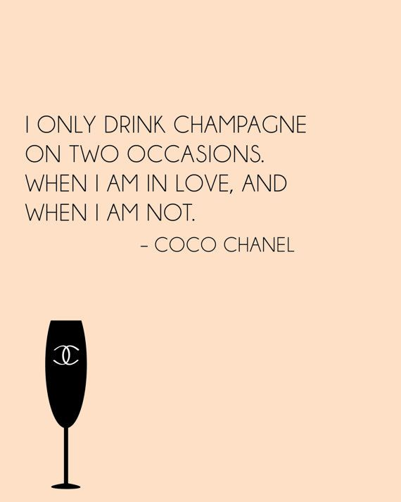 CHANEL CHAMPAGNE QUOTE 8x10 Print, Fashion Wall Art Poster. Need this for my house