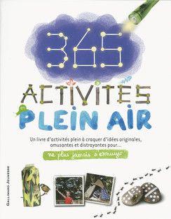 365 activités en plein air / Jamie Ambrose / Gallimard jeunese. ISBN 9782070664092 19,95 €